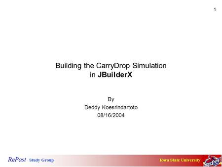 1 Building the CarryDrop Simulation in JBuilderX By Deddy Koesrindartoto 08/16/2004.