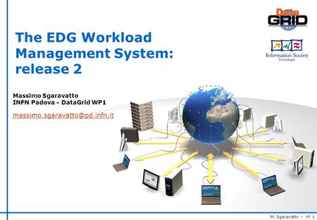 M. Sgaravatto – n° 1 The EDG Workload Management System: release 2 Massimo Sgaravatto INFN Padova - DataGrid WP1