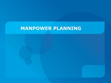 MANPOWER PLANNING. DEFINATION The process of : o Forecasting o Developing o Controlling Ensures that right no. & right kind of people are at right place.