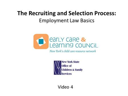 The Recruiting and Selection Process: Employment Law Basics Video 4.