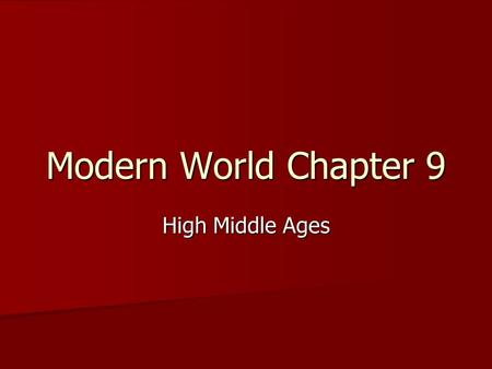 Modern World Chapter 9 High Middle Ages. Monarchs, Nobles and the Church Power Power Support Support Justice Systems Justice Systems –Taxes –Courts –Laws.