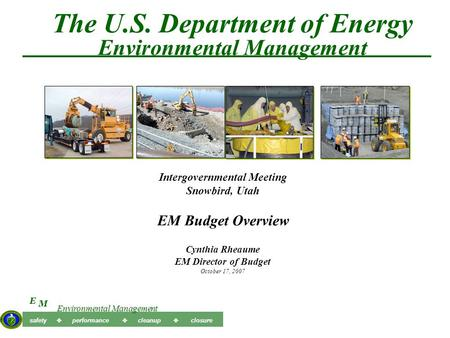 M E Environmental Management safety  performance  cleanup  closure The U.S. Department of Energy Environmental Management Intergovernmental Meeting.