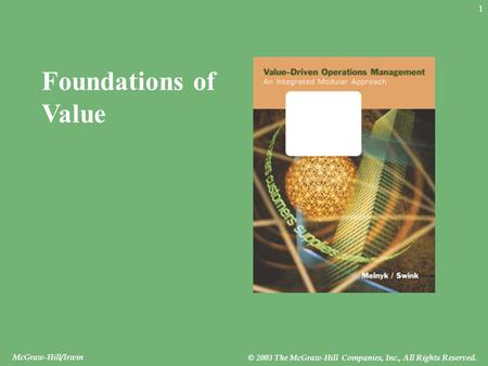 McGraw-Hill/Irwin © 2003 The McGraw-Hill Companies, Inc., All Rights Reserved. 1 Foundations of Value.
