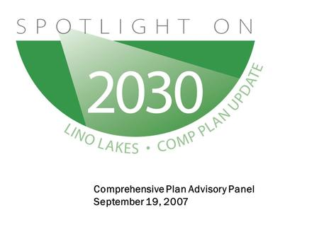 Comprehensive Plan Advisory Panel September 19, 2007.