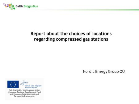Report about the choices of locations regarding compressed gas stations Nordic Energy Group OÜ.