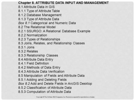 Chapter 8. ATTRIBUTE DATA INPUT AND MANAGEMENT 8.1 Attribute Data in GIS 8.1.1 Type of Attribute Table 8.1.2 Database Management 8.1.3 Type of Attribute.