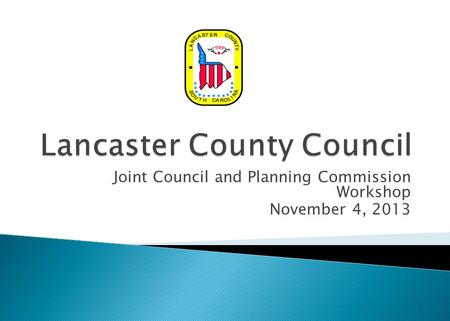 Joint Council and Planning Commission Workshop November 4, 2013.