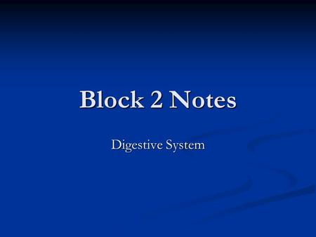 Block 2 Notes Digestive System. Overview of the digestive system There are three main functions of the digestive system: There are three main functions.