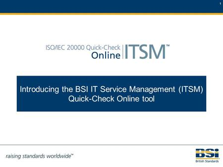 1 Introducing the BSI IT Service Management (ITSM) Quick-Check Online tool.