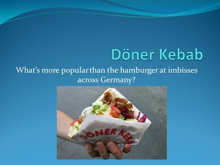 What's more popular than the hamburger at imbisses across Germany?