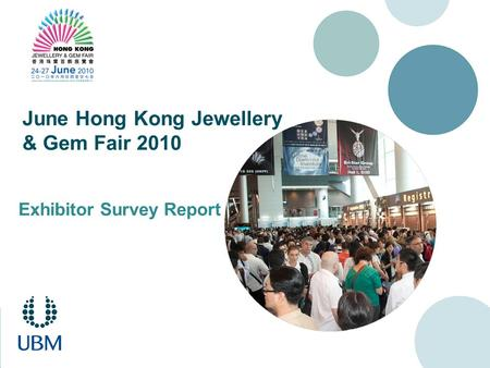 June Hong Kong Jewellery & Gem Fair 2010 Exhibitor Survey Report.