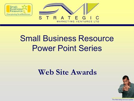 Small Business Resource Power Point Series Web Site Awards.