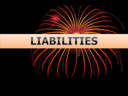 The Nature of Liabilities A. Definitions of Liabilities Liabilities are probable future sacrifices of economic benefits arising from present obligations.