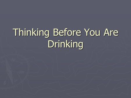 Thinking Before You Are Drinking. Journal ►  Ade0  Ade0