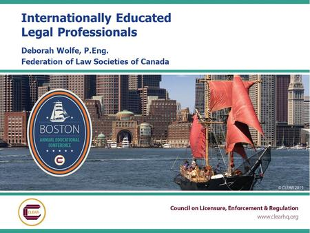 Internationally Educated Legal Professionals Deborah Wolfe, P.Eng. Federation of Law Societies of Canada.