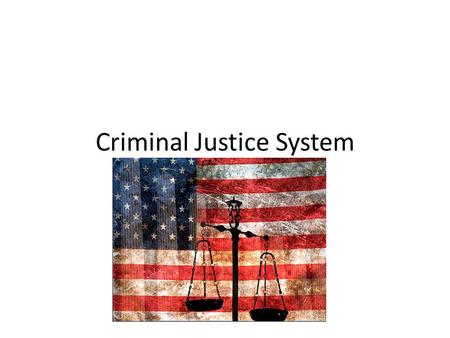 "Criminal Justice System. Police Have immediate control over who is arrested ""Police discretion"" Size of U.S. population and number of police officers."