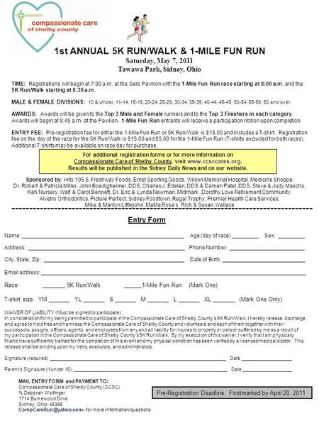 1st ANNUAL 5K RUN/WALK & 1-MILE FUN RUN Saturday, May 7, 2011 Tawawa Park, Sidney, Ohio TIME: Registrations will begin at 7:00 a.m. at the Geib Pavilion.