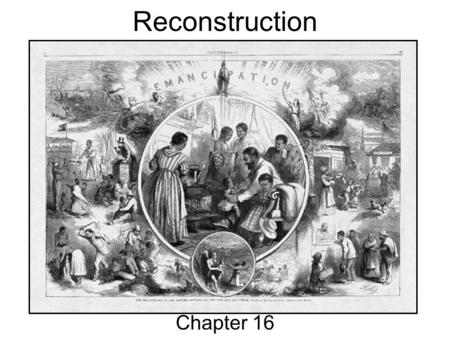 Reconstruction Chapter 16.