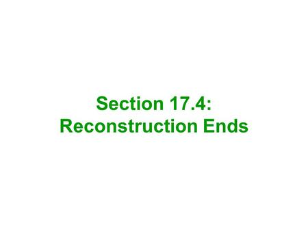 Section 17.4: Reconstruction Ends. In February 1870, the 15 th Amendment guaranteed suffrage, or the right to vote, to all citizens except women and American.