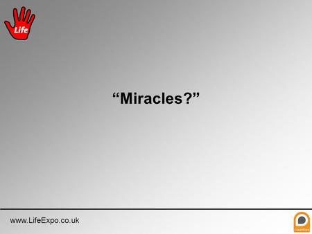 "Www.LifeExpo.co.uk ""Miracles?"". www.LifeExpo.co.uk What is a miracle? ""The United States wins at Ice Hockey."""
