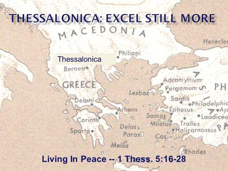 Living In Peace -- 1 Thess. 5:16-28 Thessalonica.