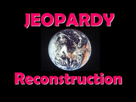 JEOPARDY Reconstruction Categories 100 200 300 400 500 100 200 300 400 500 100 200 300 400 500 100 200 300 400 500 100 200 300 400 500 100 200 300 400.