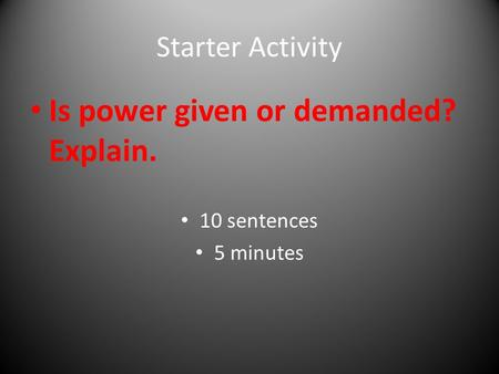 Is power given or demanded? Explain.