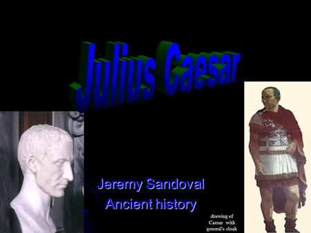 Jeremy Sandoval Ancient history drawing of Caesar with general's cloak.