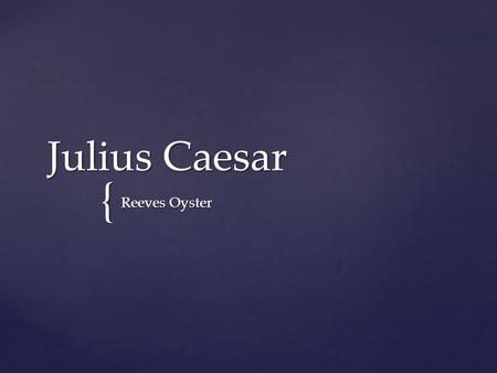 { Julius Caesar Reeves Oyster. Family Tree