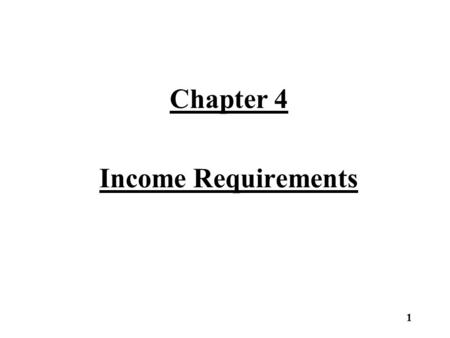 Chapter 4 Income Requirements 1. Initial Qualifying Tract Agricultural Land Income Requirement: –The farm unit must have at least one tract that has 10.