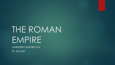 THE ROMAN EMPIRE GARDNER CHAPTER 10-3 PP. 254-259.