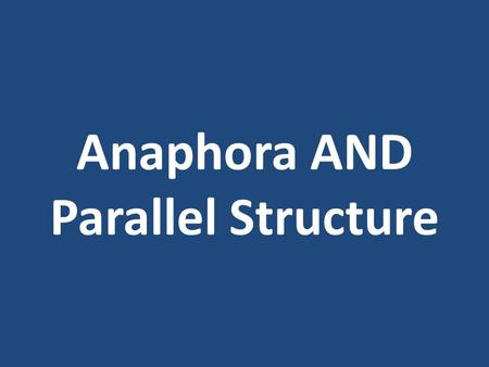 Anaphora AND Parallel Structure.  Repetition of the same word or group of words at the beginning of successive clauses.