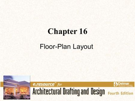 Chapter 16 Floor-Plan Layout. 2 Links for Chapter 16 Floor Plan Layout Second-Floor Plan Basement Plan.