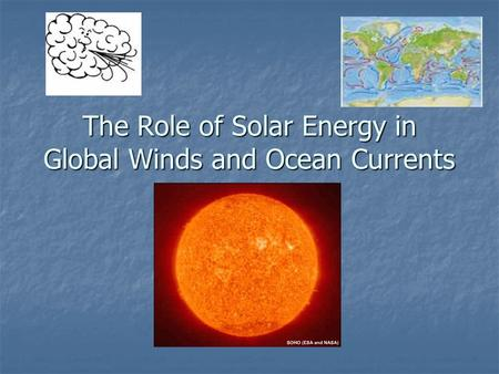 The Role of Solar Energy in Global Winds and Ocean Currents.