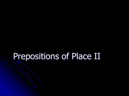 Prepositions of Place II. In We say that somebody/something is: In a line / an a row / in a queue In a line / an a row / in a queue In the sky / in the.