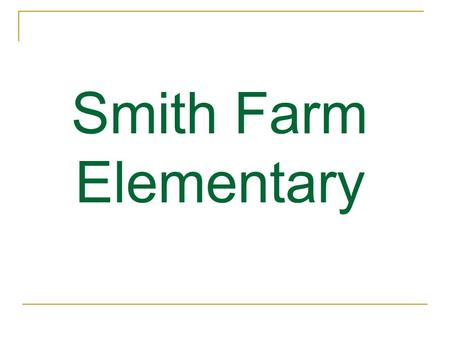 Smith Farm Elementary. Smith Farm Address: 4250 Johnny Knoll Ln. Winston-Salem, N.C. 27107 Final Project of the 2006 Bond 89,753 Square Feet 46 - Total.