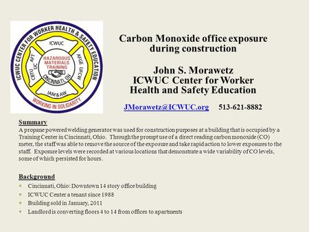 Carbon Monoxide office exposure during construction John S. Morawetz ICWUC Center for Worker Health and Safety Education