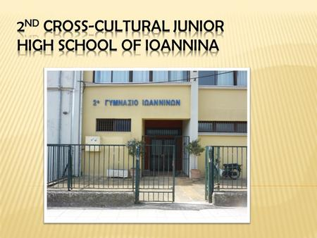 Since we are the only school from Ioannina, we want to welcome you all to our beautiful city!