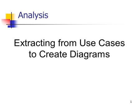 1 Analysis Extracting from Use Cases to Create Diagrams.