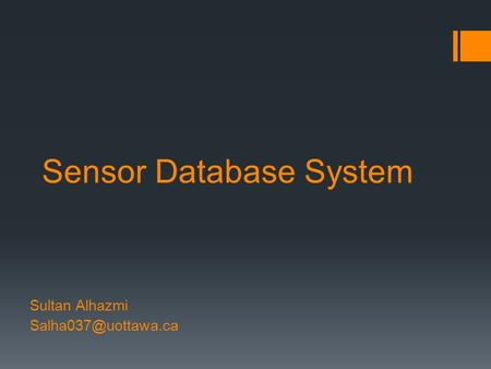 Sensor Database System Sultan Alhazmi