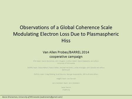 Observations of a Global Coherence Scale Modulating Electron Loss Due to Plasmaspheric Hiss Van Allen Probes/BARREL 2014 cooperative campaign EFW team: