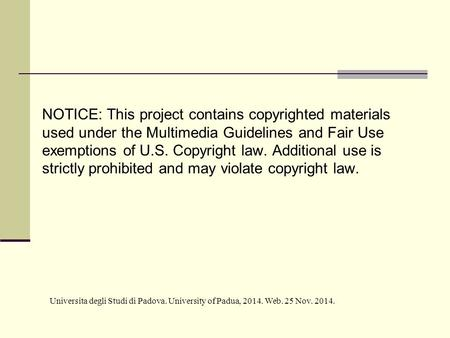 NOTICE: This project contains copyrighted materials used under the Multimedia Guidelines and Fair Use exemptions of U.S. Copyright law. Additional use.