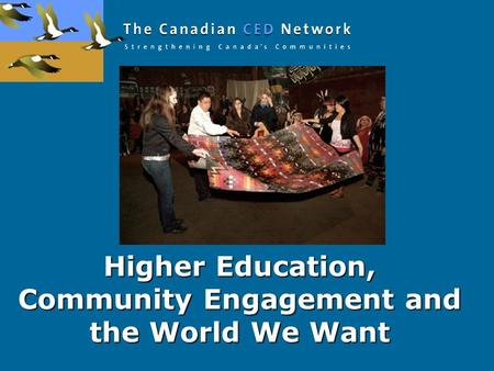 Higher Education, Community Engagement and the World We Want.