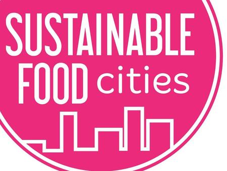 SUSTAINABLE FOOD CITIES WEBINAR SUSTAINABLE FOOD PROCUREMENT Agenda Introduction and background to Sustainable Food Cities Why sustainable food procurement?