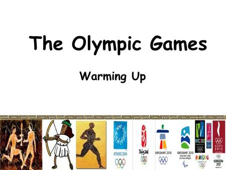 The Olympic Games Warming Up. Competition time! How much do you know about the Olympics? Rules:  One group competes against the other  With one correct.
