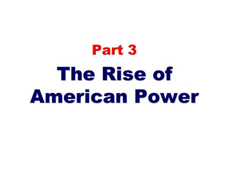 Part 3 The Rise of American Power. I.Theories of Expansionism a. William Seward – envisioned an American empire to include Canada, Cuba, Central America,