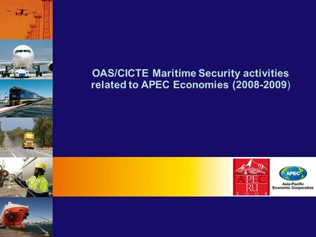OAS/CICTE Maritime Security activities related to APEC Economies (2008-2009)