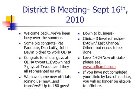 District B Meeting- Sept 16 th, 2010 Welcome back…we've been busy over the summer. Some big congrats- Pat Paquette, Dan Lutfy, John Devlin picked to work.