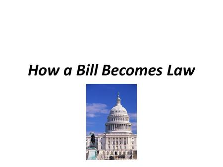 How a Bill Becomes Law.