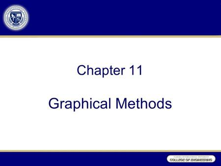 "Chapter 11 Graphical Methods. Introduction ""A picture is often better than several numerical analyses"" Stand-alone procedure, or used in conjunction with."